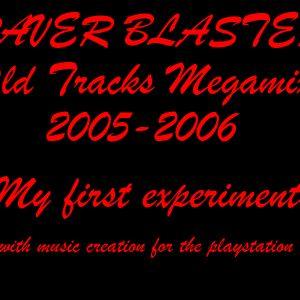 Raver Blaster'S Old Tracks Megamix (2005-2006)