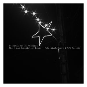 PetroMiX-mas - The Petroglyph music X-mas Compilation : a mix by Antropik