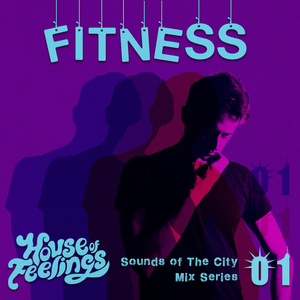 House of Feelings Sounds of the City Mix Series 01