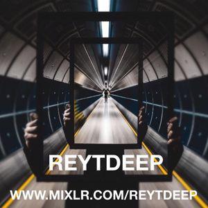 sunday session REYTDEEP LIVE ON MIXLR.COM