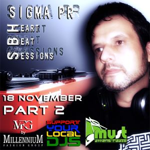 Dj StergiosT. aka Sigma Pr - Heart Beat Sessions Mix  18 Nov.@ Radio MUST Athens (Part2)