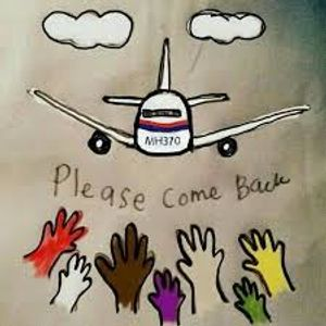 PLEASE COME BACK MH370&...HOLD ON!