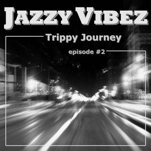 Jazzy Vibez - Trippy Journey