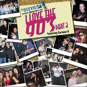 Dj Stevie V's I LOVE THE 90's Part 3 (www.djsteviev.ca)