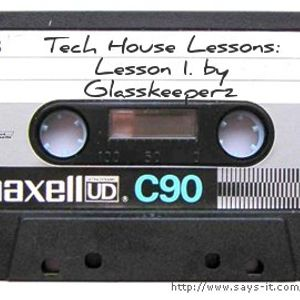 Tech House Lessons: Lesson 1. [March 2011]