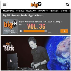 DJ DANNY(STUTTGART) - BIGFM LIVE SHOW WORLD BEATS ROMANIA VOL.36 - 15.07.2020