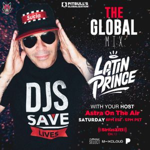 Dj Latin Prince The Global Mix With Your Host Astra On The Air Globalization 08 29 2020 By Dj Latin Prince Mixcloud
