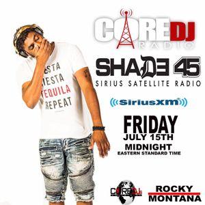 Dj Rocky Montana Core Dj Radio on Shade 45 7-15