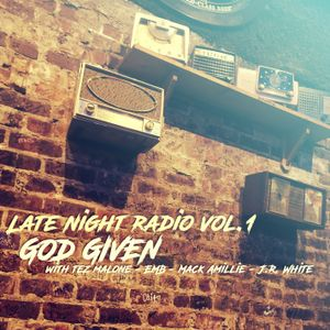 God Given - Late Night Radio Vol.1
