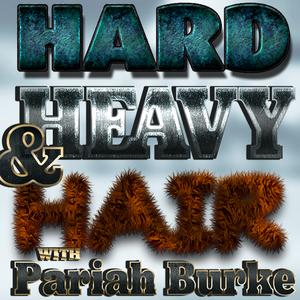 Hard, Heavy & Hair with Pariah Burke   103