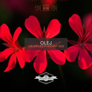 Olej - Crumpled Podcast 003