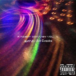 A Night Odyssey Volume ¨One¨ Mixed By Jess Gonzalez