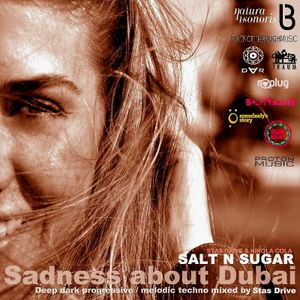 Salt N Sugar (mixed by Stas Drive) - Sadness about Dubai 2011-10-21 (Part One)