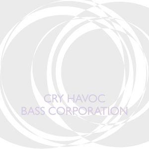 Cry Havoc - Bass Corporation Volume 1