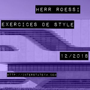 Herr Roessi's Exercices De Style December'18