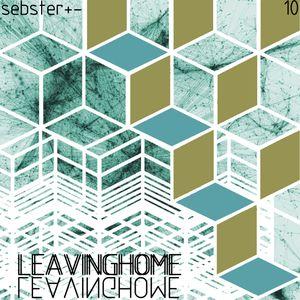 sebster_-_leaving.home_[goodbyegiessenmix].2010