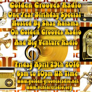 Golden Grooves Radio One Year Birthday Show 29.4.16