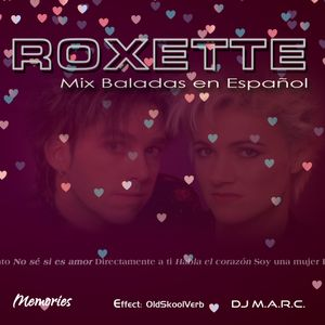 Mix Roxette Baladas Español