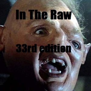 In The Raw- 33rd Edition