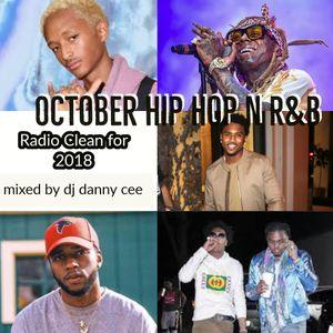 October Hip Hop n R&B Radio Clean for 2018 - dj danny cee