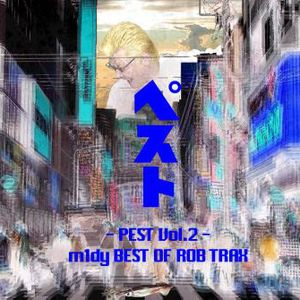 m1dy - PEST Vol. 2 - m1dy BEST OF ROB TRAX (2005)