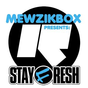 Mewzikbox || Stay Fresh Music || 05.09.10