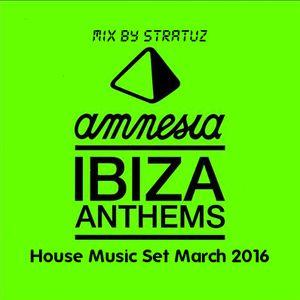 Amnesia Anthems House Music Set March 2016 by Dj STRATUZ
