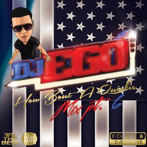 DJ EGO- How Bout A Quickie Mix Pt 6 (Clean) | Independence Day Edition