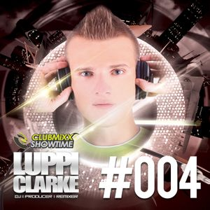 Luppi Clarke - Clubmixx Showtime #004 (SeeJay Radio!) [29-11-2013-004]