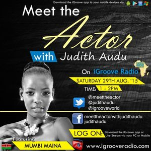 Meet The Actor with Judith Audu  ft Mumbi