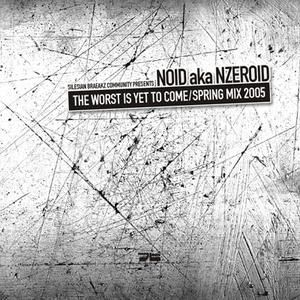 nzeroid - the worst is yet to come