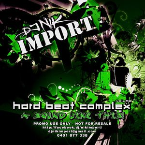 Nik Import - Hard Beat Complex Vol. 7 - A Sound Like This!