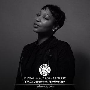 Terri Walker & Sir Dj Corey live on radar radio 23rd June 2017