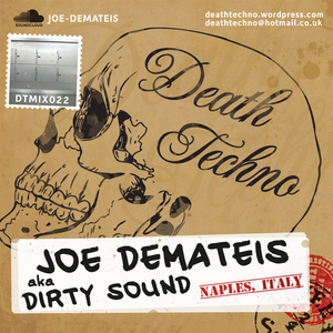 DTMIX022 - Joe Demateis aka Dirty Sound [Naples, ITALY]