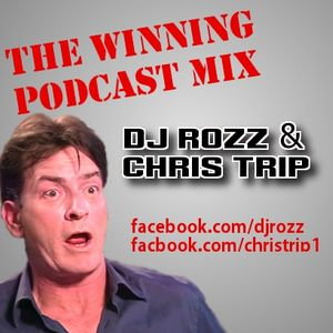 DJ Rozz & Chris Trip - The Winning Podcast Mix