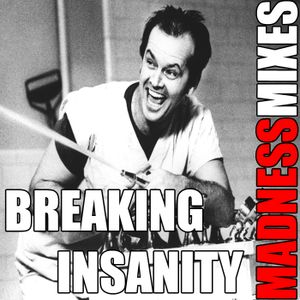 BREAKING INSANITY! MIX