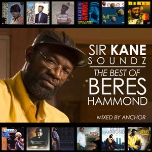 SIR KANE SOUNDZ PRESENTS THE BEST OF BERES HAMMOND