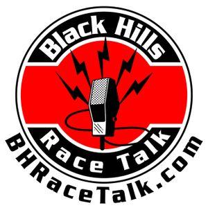 Black Hills Race Talk Episode 71