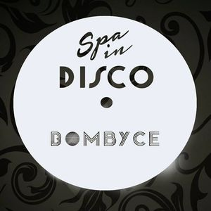 SPA IN DISCO - #008 - Disco Texture - BOMBYCE
