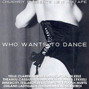 Dj Chukhriy - Who Want To Dance (mixtape 11`)