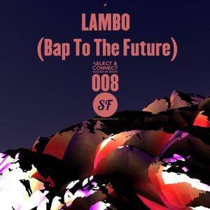 SHOW #8 w/Lambo Guest Mix (Bap To The Future) - 12.01.2014