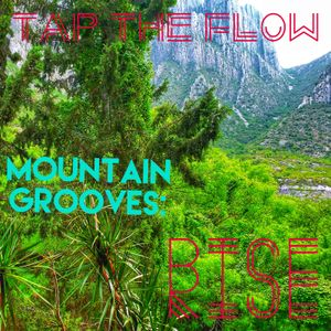 Mountain Grooves: Rise