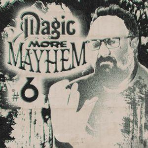 Magic With More Mayhem #6 - 14-02-21
