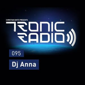 Tronic Podcast 095 with DJ Anna