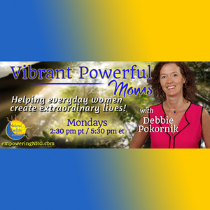 Vibrant Powerful Moms: Ideas for Decreasing Stress & Increasing Calm