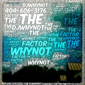 The WHYNOT Factor