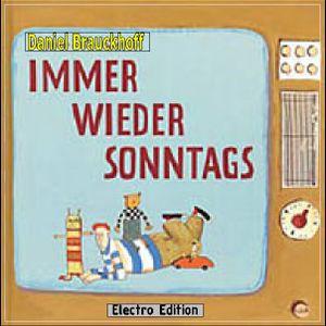 Daniel Brauckhoff - Immer wieder Sonntags 05(Electro Edition)Minimal meets Techno die 2te
