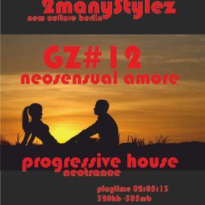 GZ#12 2manyStylez - Neosensual Amore live djSET