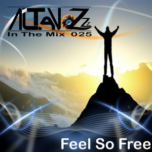 DJ Altavozzz - Way of Life 025 (Feel So Free)