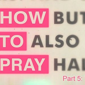 """How to Pray, pt 5 – """"A.C.T.S."""""""